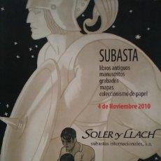 Arte: 2010 SOLER Y LLACH SUBASTA LIBROS ANTIGUOS, MANUSCRITOS, GRABADOS, MAPAS, PAPEL. Lote 122398447
