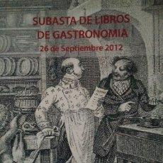 Arte: 2012 SOLER Y LLACH CATÁLOGO DE LA SUBASTA DE LIBROS DE GASTRONOMÍA Y COCINA. Lote 122401583