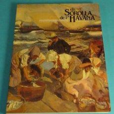 Arte: EXPOSICIÓ ELS SOROLLA DE L'HAVANA. COL.LECCIÓ DEL MUSEO NACIONAL DE BELLAS ARTES DE CUBA. Lote 244716225