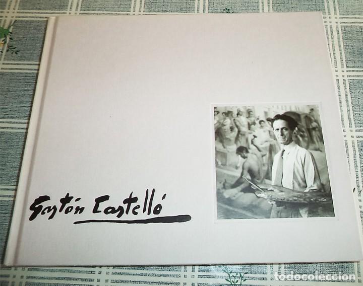 GASTON CASTELLO 19001-1986 BIOGRAFÍA Y OBRA PATRONATO MUNICIPAL DE CULTURA ALICANTE (Arte - Catálogos)