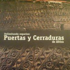 Arte: PUERTAS Y CERRADURAS DE ÁFRICA. KUMBI SALEH. 2004. Lote 151642578