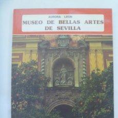 Arte: GUIA DEL MUSEO DE BELLAS ARTES DE SEVILLA, DE AURORA LEON . 1977 . DEDICADO POR LA AUTORA.. Lote 151655274