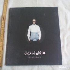 Arte: DAVID DELFÍN. CUERPO EXTRAÑO. CATALOGO EXPOSICIÓN 2004. CENTRO DE ARTE CONTEMPORANEO MALAGA. Lote 152546502