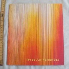 Arte: TERESITA FERNÁNDEZ.. CATALOGO EXPOSICIÓN 2005. CENTRO DE ARTE CONTEMPORANEO MALAGA. Lote 152546826