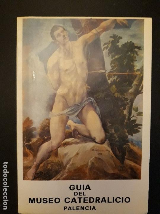 1 GUIA DEL ** MUSEO CATEDRALICIO DE PALENCIA ** 1976 . FOTOS B/N (Arte - Catálogos)