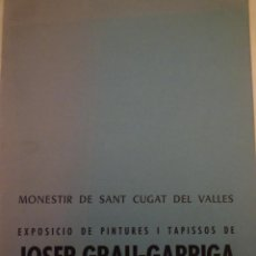 Arte: JOSEP GRAU-GARRIGA. PINTURES I TAPISSOS. MONESTIR DE SANT CUGAT. 1967. Lote 153027170