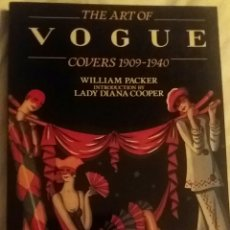 Arte: THE ART OF VOGUE. COVERS 1909-1940. WILLIAM PACKER.. Lote 153143068
