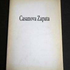 Arte: CASANOVA ZAPATA. CATALOGO EXPOSICION GALERIA RAYUELA. DICIEMBRE 1992.. Lote 153710466