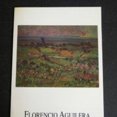 Arte: FLORENCIO AGUILERA. CATALOGO. GALERIA KREISLER. MAYO 1994.. Lote 153712078