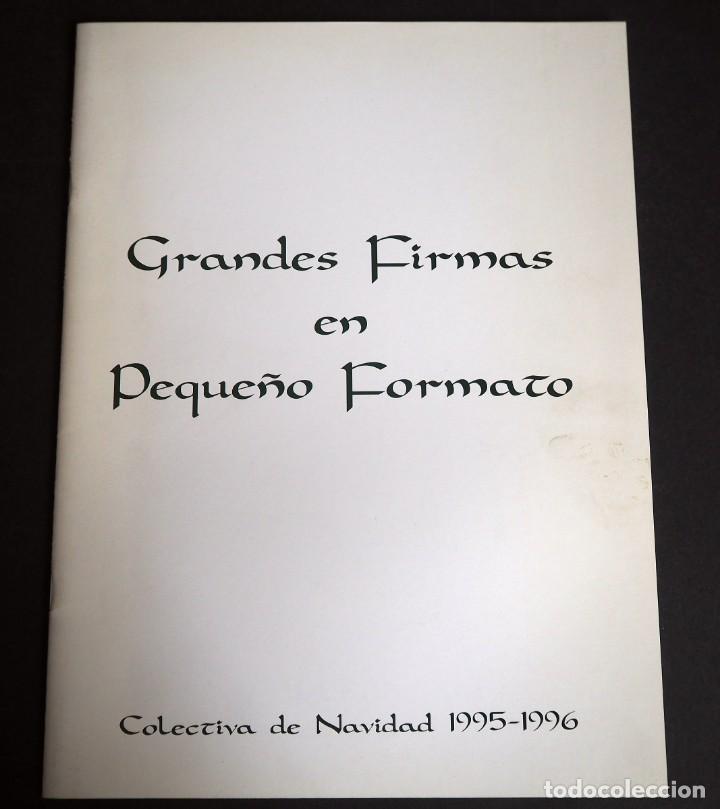 GRANDES FIRMAS EN PEQUEÑO FORMATO. CATALOGO. COLECTIVA NAVIDAD 1995-96. DURAN (Arte - Catálogos)