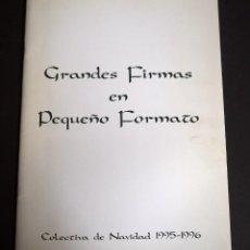 Arte: GRANDES FIRMAS EN PEQUEÑO FORMATO. CATALOGO. COLECTIVA NAVIDAD 1995-96. DURAN. Lote 153797206