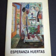 Arte: ESPERANZA HUERTAS. CATALOGO. GALERIA ESPALTER MAJADAHONDA. 1992.. Lote 153808294