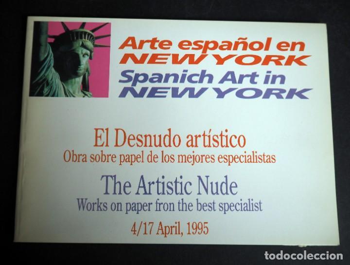 ARTE ESPAÑOL EN NUEVA YORK. CATALOGO. GOYA ART GALLERY. ABRIL 1995. (Arte - Catálogos)