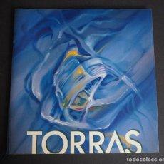Arte: JAVIER TORRAS. CATALOGO DEDICADO POR EL ARTISTA.. Lote 153845978