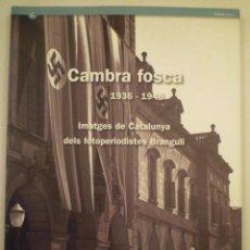 Arte: FOTOGRAFÍA. CAMBRA FOSCA 1936-1946. BRANGULÍ. ARXIU NACIONAL DE CATALUNYA. 2010. Lote 154604510