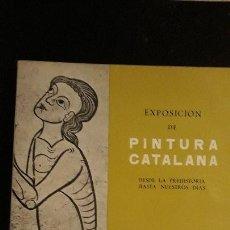 Arte: 1 CATALOGO ** EXPO. PINTURA CATALANA CASON BUEN RETIRO MADRID ** 1962 FOTOS B/N. . Lote 155388938