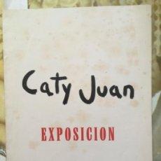 Arte: CATALOGO CATY JUAN, 1971, CASAL BALAGUER. Lote 155438934