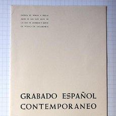 Arte: GRABADO ESPAÑOL CONTEMPORÁNEO. TEXTO DIMITRI PAPAGEORGUIU. SALAMANCA, ENERO 1965. Lote 155708882
