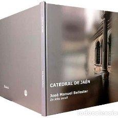 Arte: JOSÉ M. BALLESTER : CATEDRAL DE JAÉN. IN ICTU OCULI. (FOTOGRAFÍAS). Lote 155803326