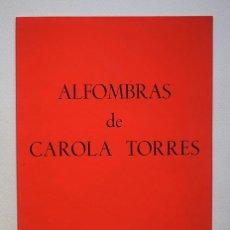 Arte: CAROLA TORRES (MOTRIL, 1927) PREMIO NACIONAL DE ARTES PLÁSTICAS · CATÁLOGO JUANA MORDÓ, 1965. Lote 156134830