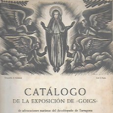 Arte: CATÁLOGO EXPOSICIÓN GOIGS / TORRELL DE REUS. DEDICADO POR AUTOR. BCN : P. DE LA VIRREINA, . Lote 156220110
