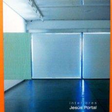 Arte: JESÚS PORTAL: INTERIORES - CATÁLOGO DE EXPOSICIÓN - MUSEO DA2 - 2004 -NUEVO. Lote 156738654