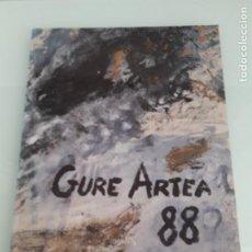 Arte: GURE ARTEA 88 - GOBIERNO VASCO - DICIEMBRE DE 1988 - VITORIA-GASTEIZ 1988. Lote 156807786