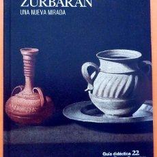 Arte: ZURBARÁN: UNA NUEVA MIRADA - GUÍA DIDACTICA Nº 22 - MUSEO THYSSEN - 2015 - NUEVO. Lote 156920910