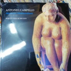 Arte: ANTONIO CAMPILLO. HERENCIA MEDITERRANEA. PRECINTADO. Lote 157274514