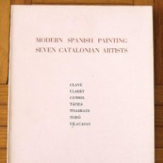 Arte: MODERN SPANISH PAINTING. SEVEN CATALONIAN ARTISTS: CLAVÉ, CLARET, GUDIOL, TÀPIES, THARRATS, TODÓ..... Lote 157338366