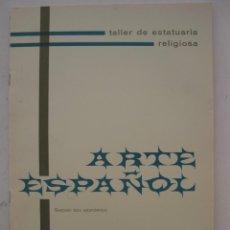 Arte: CATÁLOGO DE ESTATUARIA RELIGIOSA - TALLER ARTE ESPAÑOL (OLOT) - AÑO 1963.. Lote 207526711