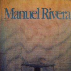 Arte: MANUEL RIVERA. IBERCAJA. 1997. JUAN MANUEL BONET. JAVIER TUSELL. ANTONIO GALA. Lote 157999450