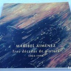 Arte - MARIBEL XIMENEZ TRES DECADAS PINTURA 1964 1998 DEDICATORIA AUTOGRAFA G101 - 158117506