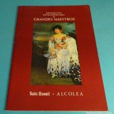 Arte: GRANDES MAESTROS. EXPOSICIÓN SALA MONELL Y SALA ALCOLEA. BARCELONA 1984. Lote 158731298