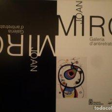 Arte: JOAN MIRÓ. GALERIA D'ANTIRETRATS. ITINERANTE. 2000. Lote 158776078