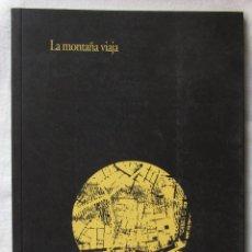 Arte: LA MONTAÑA VIAJA. UN PROYECTO DE ARTE PÚBLICO. 1997. PROYECTO COMISARIADO POR EL PERRO. . Lote 159039882