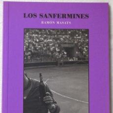 Arte: RAMÓN MASATS. LOS SANFERMINES. EDITADO POR LUCAM. 20 PGS. 16 FOTOS. 18 X 13 CM.. Lote 159201282