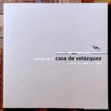 Arte: ARTISTES DE LA CASA DE VELÁZQUEZ, MADRID. SEPT 2004-JULIO 2006. 184 PGS, ESPAÑOL Y FRANCÉS. 22X22 CM. Lote 159487898
