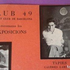 Arte: CLUB 49 - TÀPIES - THARRATS - PONÇ - EXPOSICIONS - 1954 - INVITACIÓ. Lote 159873014