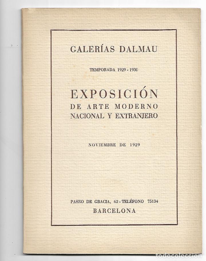 GALERIAS DALMAU TEMPORADA 1929-1930 EXPOSICIÓN DE ARTE MODERNO NACIONAL Y EXTRANJERO (Arte - Catálogos)