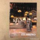 Arte: FRANCISCO ITURRINO (1864-1924). CATÁLOGO EXPOSICIÓN SALA EXPOSICIONES GARIBAI (SAN SEBASTIÁN), 1996.. Lote 160154494