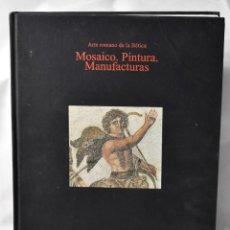 Arte: ARTE ROMANO DE LA BÉTICA, VOL 3: MOSAICO, PINTURA Y MANUFACTURAS. PILAR LEÓN (CORD.). Lote 160337454