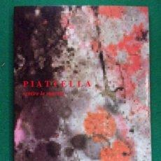 Arte: OSCAR PIATTELLA. SENTIRE LA MATERIA / 1999 / EN ITALIANO. Lote 160442890
