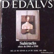 Arte: CATÁLOGO SUBIRACHS. OBRES DE 1960 A 1980. FIRMADO Y DEDICADO POR JOSEP MARIA SUBIRACHS. 1980.. Lote 160413582