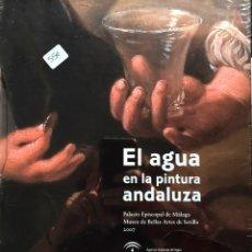 Arte: EL AGUA EN LA PINTURA ANDALUZA. 2 VOLÚMENES. NUEVO. Lote 160734654