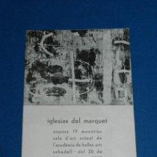 Arte: (M) CATALOGO IGLESIAS DEL MARQUET EXPOSA SALA D'ART BELLES ARTS SABADELL 1960 , SANTOS TORROELLA. Lote 160978158
