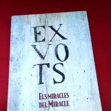 Arte: EXVOTOS - EXVOTS - ELS MIRACLES DELS MIRACLES - ED. MUSEU DIOCESÀ I COMARCAL . Lote 161165038