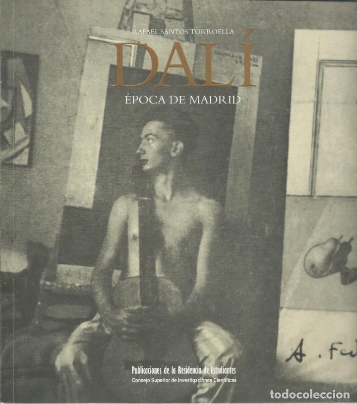 R. SANTOS TORROELLA, DALI EPOCA DE MADRID. (PUBLICACIONES RESIDENCIA DE ESTUDIANTES 1994) (Arte - Catálogos)