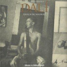 Arte: R. SANTOS TORROELLA, DALI EPOCA DE MADRID. (PUBLICACIONES RESIDENCIA DE ESTUDIANTES 1994). Lote 161468482
