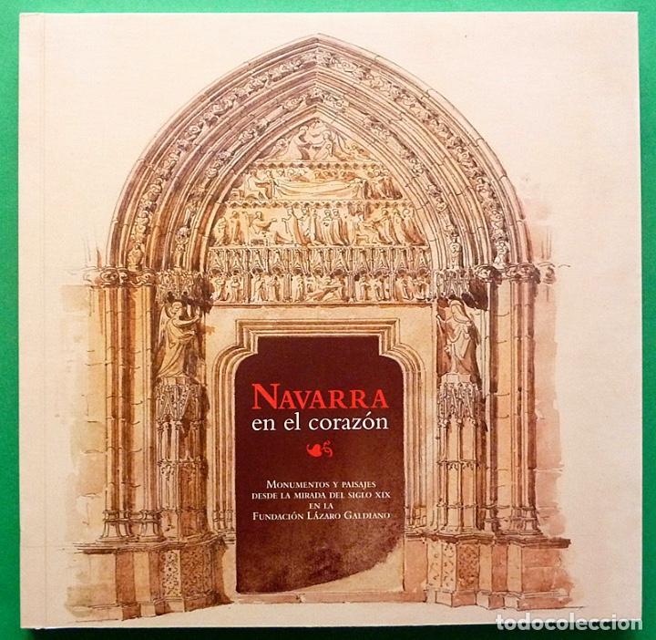NAVARRA EN EL CORAZÓN: MONUMENTOS Y PAISAJES SIGLO XIX - CATÁLOGO - VV. AA. - FLG - 2008 - NUEVO (Arte - Catálogos)